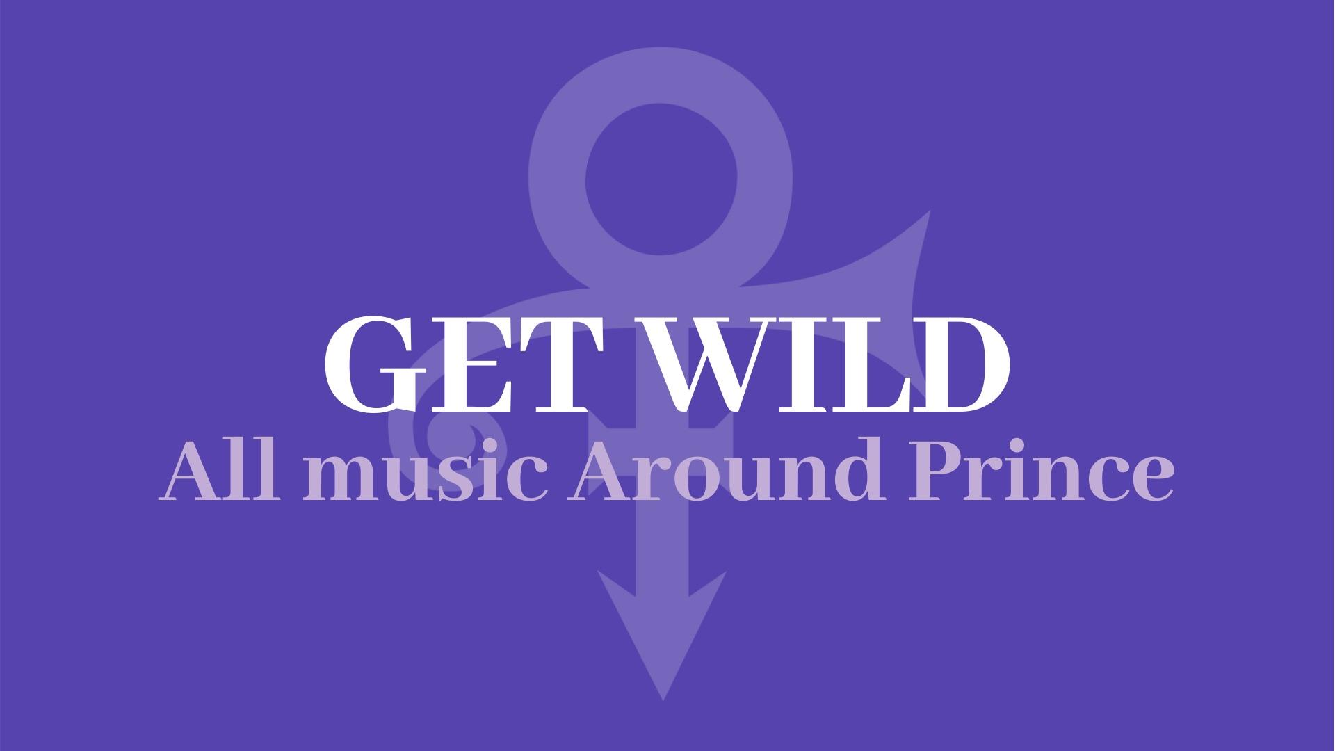 Get Wild - Omaggio a Prince